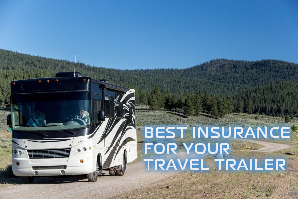 Picking best insurance for travel trailer
